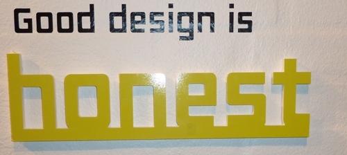 Good Design is ... Honest